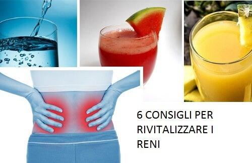 6 imperdibili consigli per rivitalizzare i reni