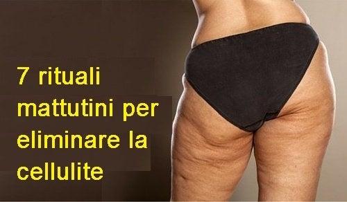 Dire Addio Alla Cellulite Con 7 Rituali Mattutini Vivere Piu Sani