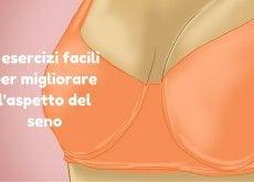 5 esercizi facili per migliorare l'aspetto del seno