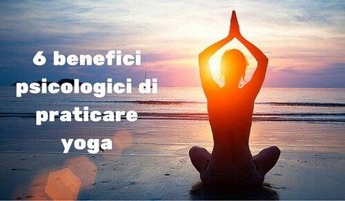 6 benefici psicologici dello yoga che vi stupiranno