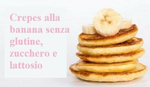 Crepes alla banana senza glutine, zucchero e lattosio